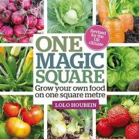 Houbein, Lolo - One Magic Square: Grow Your Own Food on One Square Metre - 9780857842800 - V9780857842800