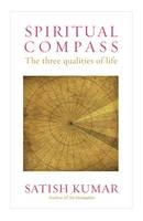 Kumar, Satish - Spiritual Compass: The Three Qualities of Life - 9780857844163 - V9780857844163