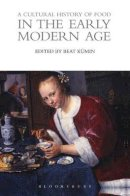 - A Cultural History of Food in the Early Modern Age (The Cultural Histories Series) - 9780857850263 - V9780857850263