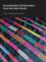 Vogelsang-Eastwood, Gillian - Encyclopedia of Embroidery from the Arab World - 9780857853974 - V9780857853974