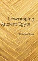 Riggs, Christina - Unwrapping Ancient Egypt - 9780857855398 - V9780857855398