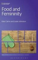 Cairns, Kate; Johnston, Josee - Food and Femininity - 9780857855527 - V9780857855527