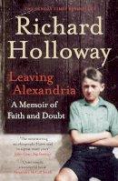 Richard Holloway - Leaving Alexandria: A Memoir of Faith and Doubt - 9780857860743 - KSG0014226