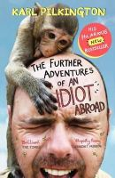 Pilkington, Karl - The Further Adventures of an Idiot Abroad - 9780857867506 - V9780857867506