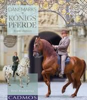 Branderup, Bent - Knabstrupper & Frederiksborger: Royal Danois-  Dänemarks Königspferde - 9780857880246 - V9780857880246