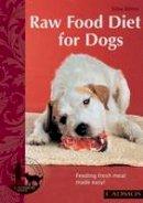 Bohm, Silke - Raw Food Diet for Dogs: Feeding Fresh Meat Made Easy (Bringing You Closer) - 9780857882035 - V9780857882035
