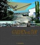 Meister, Barbara P. - Garden on Top: Unique Ideas for Roof Gardens / Designing Gardens on the Highest Level - 9780857885623 - V9780857885623