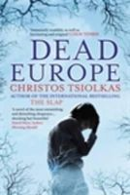 Tsiolkas, Christos - Dead Europe - 9780857891228 - KSG0019957