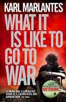 Marlantes, Karl - What It Is Like to Go to War - 9780857893802 - KHN0000838