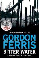 Ferris, Gordon - Bitter Water (Douglas Brodie series) - 9780857896070 - V9780857896070