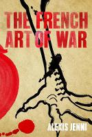 Jenni, Alexis - The French Art of War - 9780857897534 - V9780857897534