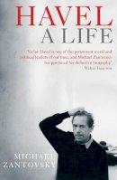 Zantovsky, Michael - Havel: A Life - 9780857898524 - 9780857898524