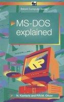 Kantaris, Noel, Oliver, Phil - MS-DOS 6 Explained (BP) - 9780859343411 - KOC0015537