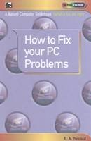 Penfold, R A - How to Fix Your PC Problems (Older Generation) - 9780859347051 - V9780859347051