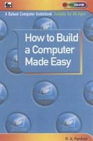 Penfold, R. A. - How to Build a Computer Made Easy - 9780859347075 - V9780859347075