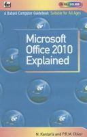 Kantaris, N - Microsoft Office 2010 Explained - 9780859347198 - V9780859347198