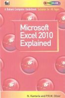 Kantaris, Noel - Microsoft Excel 2010 Explained. by N. Kantaris and P.R.M. Oliver - 9780859347266 - V9780859347266