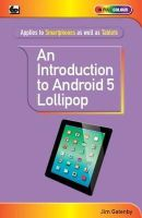 Gatenby, Jim - An Introduction to Android 5 Lollipop - 9780859347549 - V9780859347549