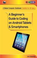 Gatenby, Jim - A Beginner's Guide to Coding on Android Tablets and Smartphones - 9780859347556 - V9780859347556