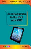 Edney, Andrew - An Introduction to the iPad with iOS9 - 9780859347594 - V9780859347594