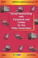 Gatenby, Jim - Social Networking with Facebook and Twitter for the Older Generation - 9780859347648 - V9780859347648