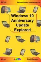 Kantaris, Noel - Widows 10 Anniversary Update Explored - 9780859347686 - V9780859347686