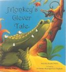 Peters, Andrew - Monkey's Clever Tale (Traditional Tale with a Twist) - 9780859530514 - V9780859530514