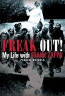 Butcher, Pauline - Freak Out! My Life with Frank Zappa - 9780859654791 - V9780859654791