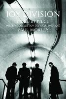 Morley, Paul - JOY DIVISION: PIECE BY PIECE: Writing About Joy Division 1977–2007 - 9780859655415 - V9780859655415