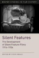 - Silent Features: The Development of Silent Feature Films 1914-1934 - 9780859892896 - V9780859892896