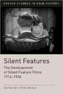 - Silent Features: The Development of Silent Feature Films 1914-1934 - 9780859892919 - V9780859892919
