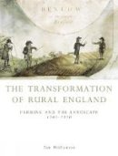 Williamson, Tom - The Transformation of Rural England: Farming and the Landscape 1700-1870 (History) - 9780859896344 - V9780859896344