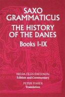 Saxo Grammaticus - Saxo Grammaticus: The History of the Danes, Books I-IX: I. English Text; II. Commentary (Bks.1-9) - 9780859915021 - V9780859915021