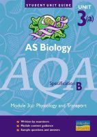 Hirst, Keith - AS Biology AQA (B): Module 3(a): Physiology and Transport Unit Guide (Student Unit Guides) - 9780860034759 - V9780860034759
