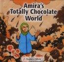Mair, J. Samia - Amira's Totally Chocolate World - 9780860374084 - V9780860374084