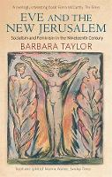Taylor, Barbara - Eve and the New Jerusalem: Socialism and Feminism in the Nineteenth Century - 9780860682585 - KSS0007286