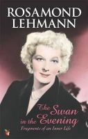 Lehmann, Rosamond - The Swan in the Evening - 9780860682998 - KKD0007554