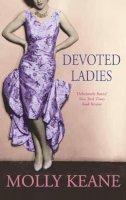 Molly Keane - DEVOTED LADIES (Virago Modern Classics) - 9780860684664 - KKD0007542