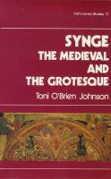 Toni O'Brien Johnson - Synge: The Medieval and the Grotesque - 9780861401048 - KHS1004125