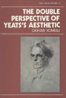 Okifumi Komesu - The Double Perspective of Yeats' Aesthetic - 9780861401581 - KHS1004166