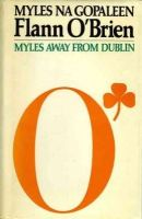 Gallagher, Monique - Flann O'Brien: Myles from Dublin (The Princess Grace Irish Library Lectures, 7) - 9780861403295 - KHS1028049