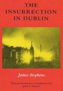 Stephens, James - The Insurrection in Dublin - 9780861403585 - KEX0286086