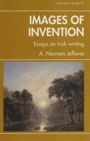 A. Norman Jeffares - Images of Invention, essays on Irish writing - 9780861403622 - KHS0052511