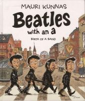 Kunnas, Mauri - Beatles with an A: Birth of a Band - 9780861662340 - V9780861662340