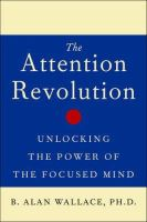 Wallace, B. Alan - The Attention Revolution: Unlocking the Power of the Focused Mind - 9780861712762 - V9780861712762