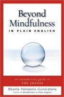 Bhante Henepola Gunaratana - Beyond Mindfulness in Plain English: An Introductory guide to Deeper States of Meditation - 9780861715299 - V9780861715299