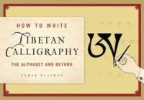 Elliot, Sanje - Tibetan Calligraphy: How to Write the Alphabet and More - 9780861716999 - V9780861716999
