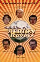 Welsh, Irvine; Warner, Alan; Legge, Gordon; Meek, James; Hird, Laura J.; Reekie, Paul - Children of Albion Rovers - 9780862417314 - V9780862417314
