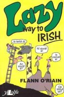 O'Riain, Flann - Lazy Way to Irish - 9780862432874 - KEX0297212