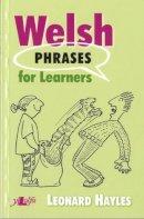Hayles, Leonard - Welsh Phrases for Learners - 9780862433642 - V9780862433642